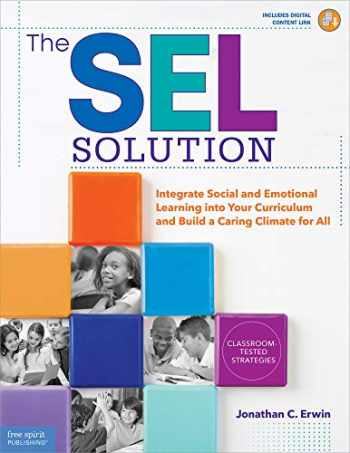 9781631984372-1631984373-The SEL Solution: Integrate Social and Emotional Learning into Your Curriculum and Build a Caring Climate for All (Free Spirit Professional™)