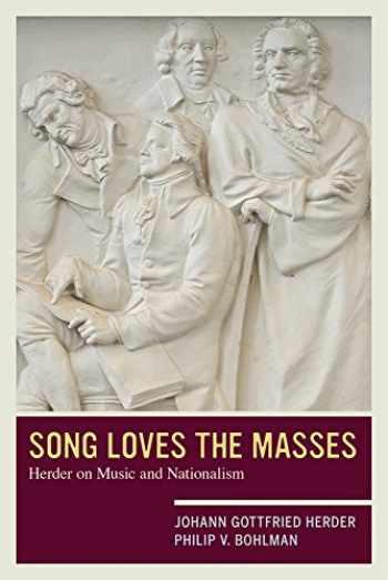 9780520234956-0520234952-Song Loves the Masses: Herder on Music and Nationalism