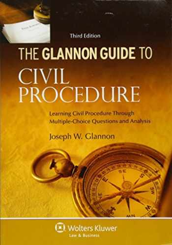 9781454827467-1454827467-The Glannon Guide To Civil Procedure: Learning Civil Procedure Through Multiple-Choice Questiions and Analysis, Third Edition (Glannon Guides)