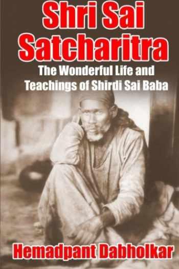 9780692690833-0692690832-Shri Sai Satcharitra: The Wonderful Life and Teachings of Shirdi Sai Baba