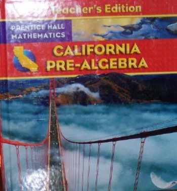 9780132031271-0132031272-California Pre-Algebra Teacher's Edition