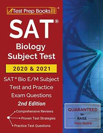 9781628458930-1628458933-SAT Biology Subject Test 2020 and 2021: SAT Bio E/M Subject Test and Practice Exam Questions [2nd Edition]