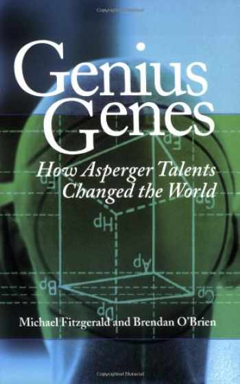 9781931282444-1931282447-Genius Genes: How Asperger Talents Changed the World