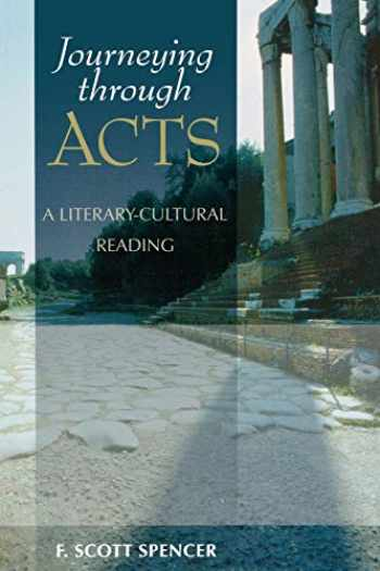 9780801047763-0801047765-Journeying through Acts: A LiteraryCultural Reading