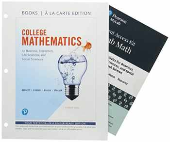 9780134862569-0134862562-College Mathematics for Business, Economics, Life Sciences, and Social Sciences, Books a la Carte, and MyLab Math with Pearson eText -- 24-Month Access Card Package (14th Edition)