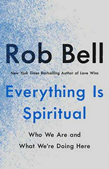 9781250620569-1250620562-Everything is Spiritual: Finding Your Way in a Turbulent World