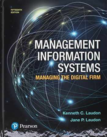9780134745992-013474599X-Management Information Systems: Managing the Digital Firm Plus MyLab MIS with Pearson eText -- Access Card Package (15th Edition)