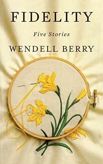 9781640090750-1640090754-Fidelity: Five Stories