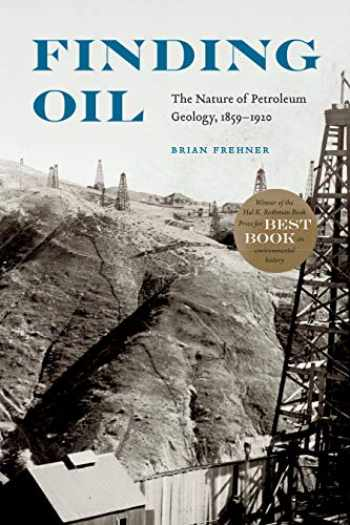 9780803290624-0803290624-Finding Oil: The Nature of Petroleum Geology, 1859-1920