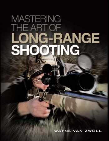 9781440234651-1440234655-Mastering the Art of Long-Range Shooting