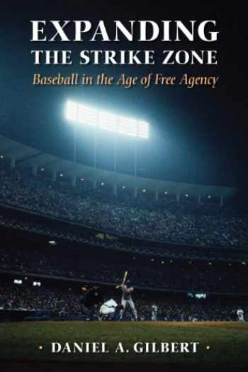 9781558499973-1558499970-Expanding the Strike Zone: Baseball in the Age of Free Agency