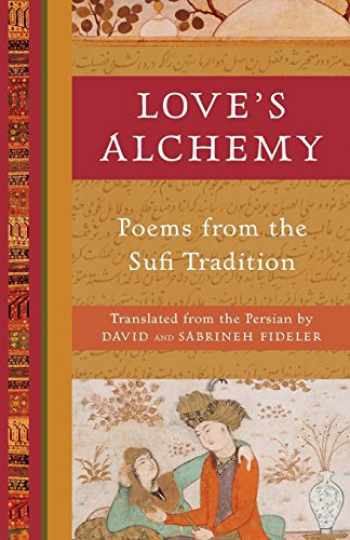 9781577318903-1577318900-Love's Alchemy: Poems from the Sufi Tradition