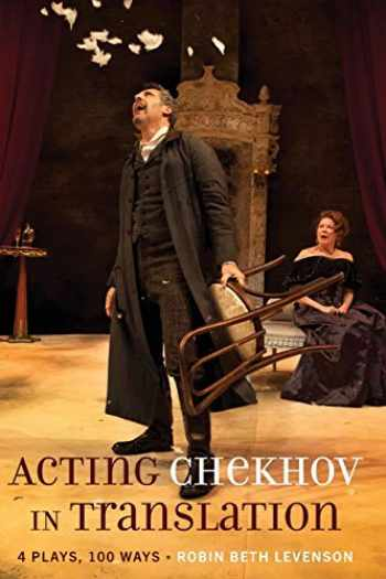 9781433152665-1433152665-Acting Chekhov in Translation: 4 Plays, 100 Ways (Peter Lang Media and Communications)