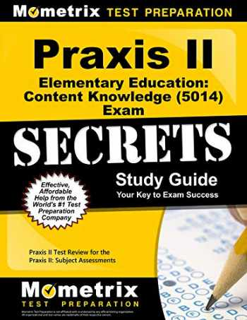 9781610726405-1610726405-Praxis II Elementary Education: Content Knowledge (5014) Exam Secrets Study Guide: Praxis II Test Review for the Praxis II: Subject Assessments