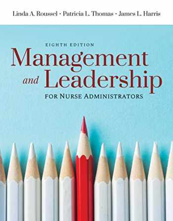 9781284148121-1284148122-Management and Leadership for Nurse Administrators
