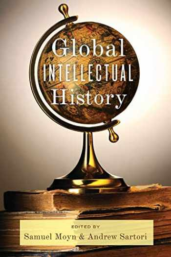 9780231160490-0231160496-Global Intellectual History (Columbia Studies in International and Global History)