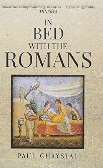 9781445666730-1445666731-In Bed with the Romans