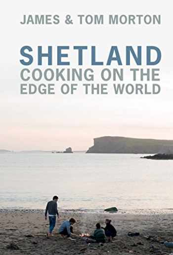 9781849499675-1849499675-Shetland: Cooking on the Edge of the World