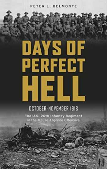9780764349218-076434921X-Days of Perfect Hell: The U.S. 26th Infantry Regiment in the Meuse-Argonne Offensive, October-November 1918