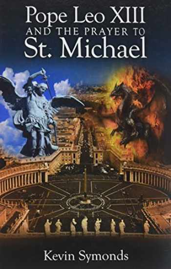 9780984013968-0984013962-Pope Leo XIII and the Prayer to St. Michael