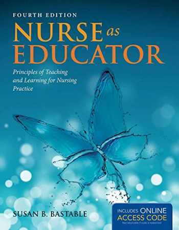 9781449697501-144969750X-Nurse as Educator: Principles of Teaching and Learning for Nursing Practice (Bastable, Nurse as Educator)
