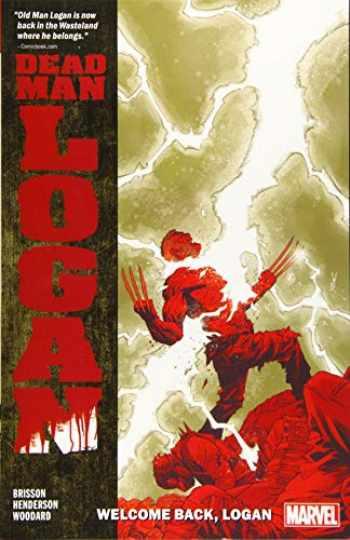 9781302914660-1302914669-Dead Man Logan Vol. 2: Welcome Back, Logan (Dead Man Logan, 2)