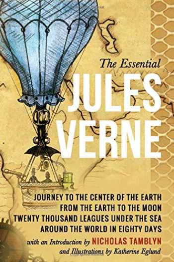 9781521055731-1521055734-The Essential Jules Verne with an Introduction by Nicholas Tamblyn, and Illustrations by Katherine Eglund