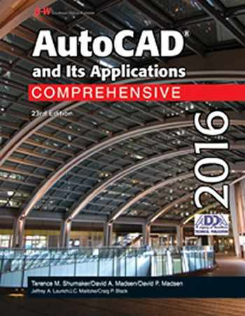 9781631264313-1631264311-AutoCAD and Its Applications Comprehensive 2016