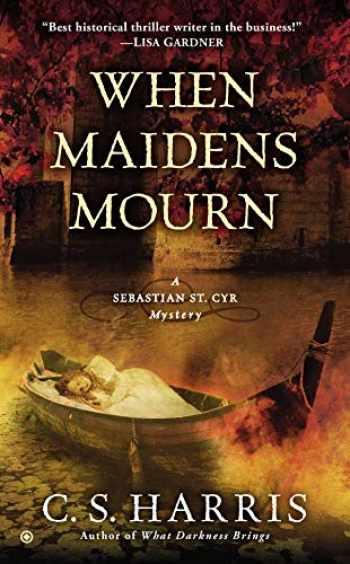 9780451414229-0451414225-When Maidens Mourn: A Sebastian St. Cyr Mystery