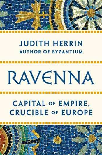 9780691153438-0691153434-Ravenna: Capital of Empire, Crucible of Europe