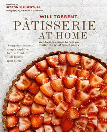 9781788792042-1788792041-Pâtisserie at Home: Step-by-step recipes to help you master the art of French pastry