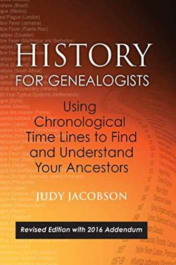9780806358352-0806358351-History for Genealogists, Using Chronological TIme Lines to Find and Understand Your Ancestors: Revised Edition, with 2016 Addendum Incorporating ... to the 2009 Edition, by Denise Larson