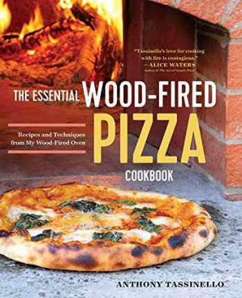 9781623157241-1623157242-The Essential Wood Fired Pizza Cookbook: Recipes and Techniques From My Wood Fired Oven