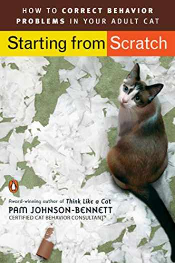 9780143112501-0143112503-Starting from Scratch: How to Correct Behavior Problems in Your Adult Cat
