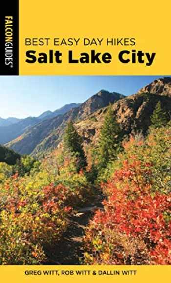 9781493041251-1493041258-Best Easy Day Hikes Salt Lake City (Best Easy Day Hikes Series)