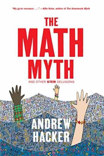 9781620973912-162097391X-The Math Myth: And Other STEM Delusions