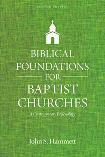 9780825445118-0825445116-Biblical Foundations for Baptist Churches: A Contemporary Ecclesiology