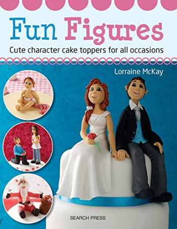 9781782210320-1782210326-Fun Figures: cute character cake toppers for all occasions