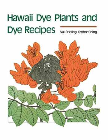 9780824806989-0824806980-Hawaii Dye Plants and Dye Recipes