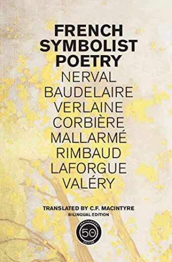 9780520254206-0520254201-French Symbolist Poetry, 50th Anniversary Edition, Bilingual Edition