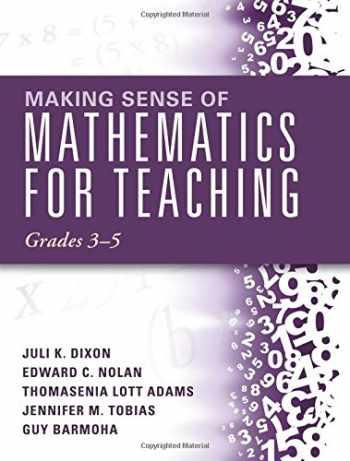 9781942496427-1942496427-Making Sense of Mathematics for Teaching Grades 3-5 (How Mathematics Progresses Within and Across Grades)