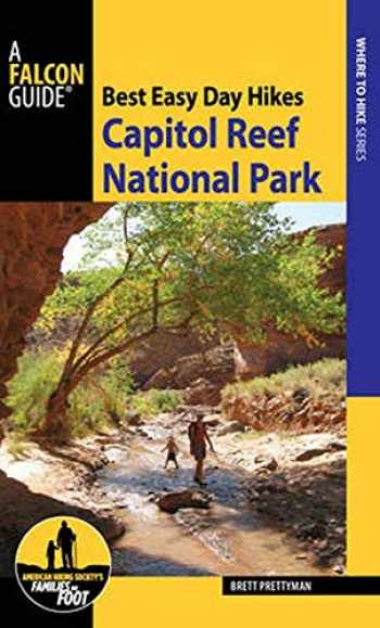 9781493026470-149302647X-Best Easy Day Hikes Capitol Reef National Park (Best Easy Day Hikes Series)