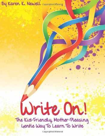 9780975499788-0975499785-Write On: The Kid Friendly Mother Pleasing, Gentle Way to Learn To Write (Volume 1)
