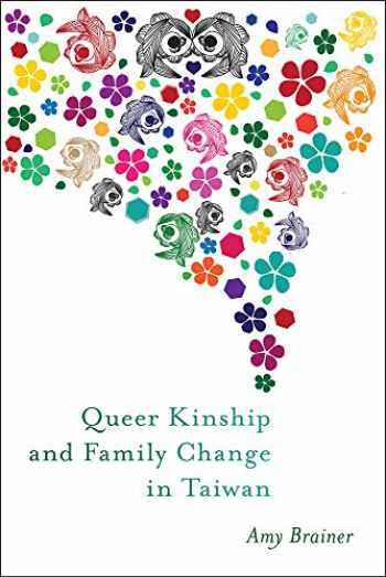 9780813597607-0813597609-Queer Kinship and Family Change in Taiwan (Families in Focus)