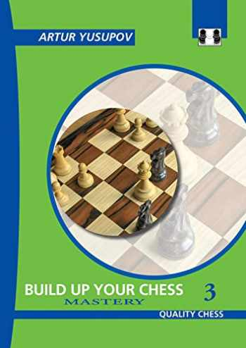 9781906552268-1906552266-Build Up Your Chess 3: Mastery (Yusupov's Chess School)