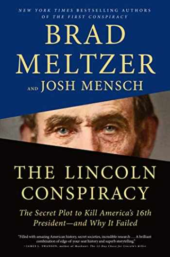 9781250317476-1250317479-The Lincoln Conspiracy: The Secret Plot to Kill America's 16th President--and Why It Failed