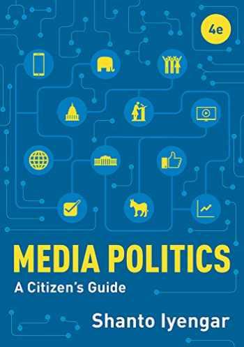 9780393664874-0393664872-Media Politics: A Citizen's Guide (Fourth Edition)