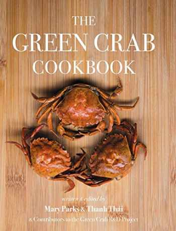 9780578427942-057842794X-The Green Crab Cookbook: An Invasive Species Meets a Culinary Solution