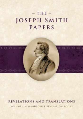 9781606419090-1606419099-The Joseph Smith Papers, Revelations and Translations, Volume 1: Manuscript Revelation Books