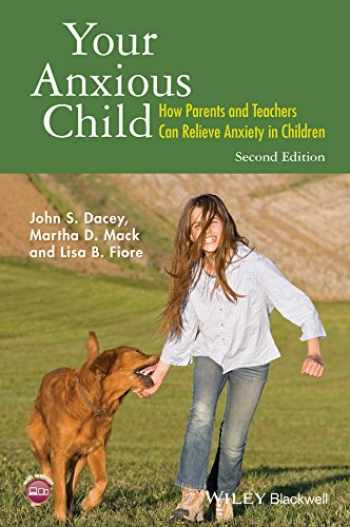 9781118974599-111897459X-Your Anxious Child: How Parents and Teachers Can Relieve Anxiety in Children